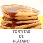 TORTITAS DE PLÁTANO